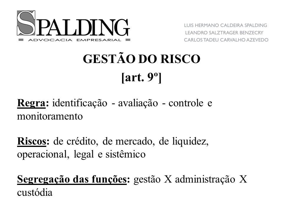 GESTÃO DO RISCO [art. 9º] Regra: identificação - avaliação - controle e monitoramento.